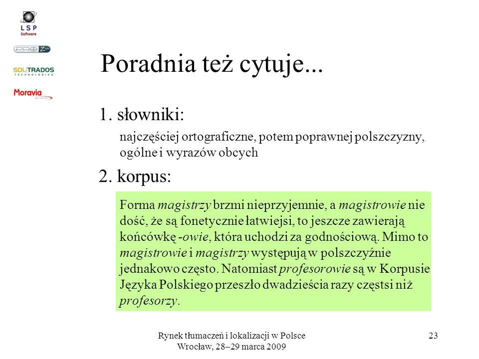 Rynek tłumaczeń i lokalizacji w Polsce Wrocław, 28–29 marca 2009 23 1. słowniki: najczęściej ortograficzne, potem poprawnej polszczyzny, ogólne i wyra