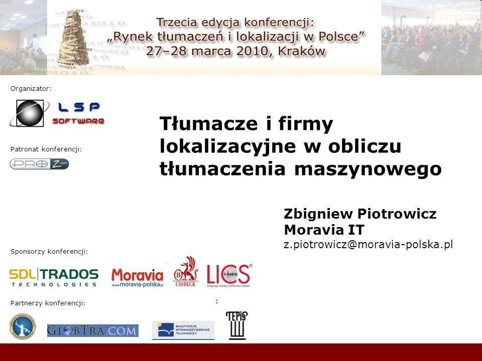 1/20 Rynek tłumaczeń i lokalizacji w Polsce, Kraków, 27-28 marca 2010 Sponsorzy konferencji: Patronat konferencji: : Organizator: : Partnerzy konferen