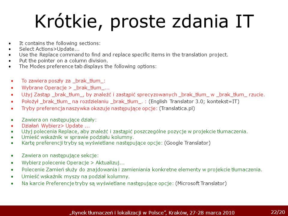 22/20 Rynek tłumaczeń i lokalizacji w Polsce, Kraków, 27-28 marca 2010 Krótkie, proste zdania IT It contains the following sections: Select Actions>Up