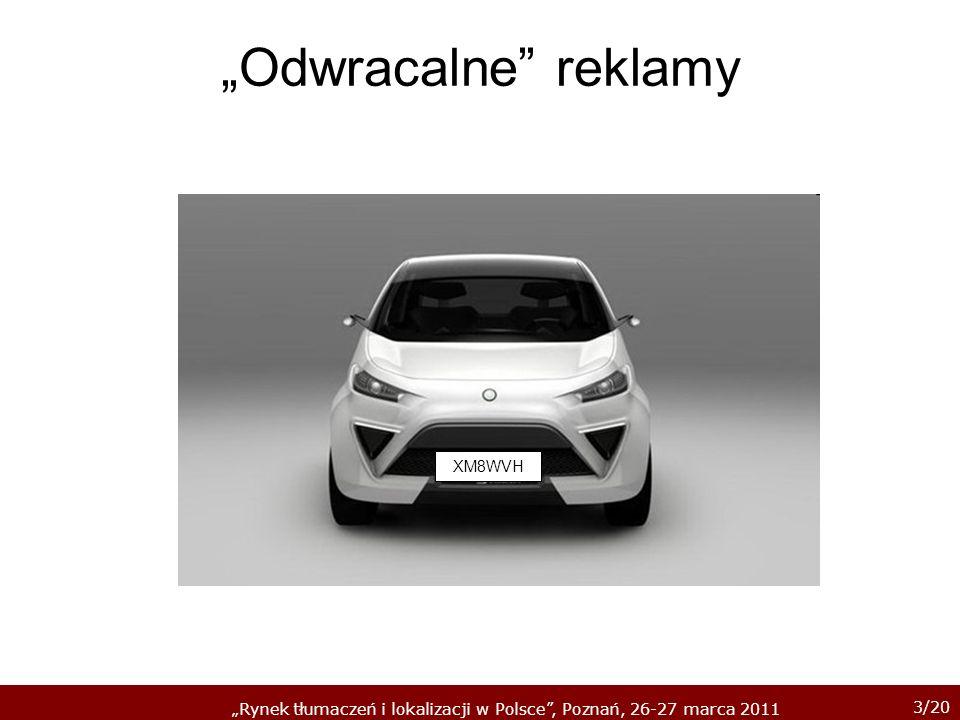 3/20 Rynek tłumaczeń i lokalizacji w Polsce, Poznań, 26-27 marca 2011 Odwracalne reklamy XM8WVH