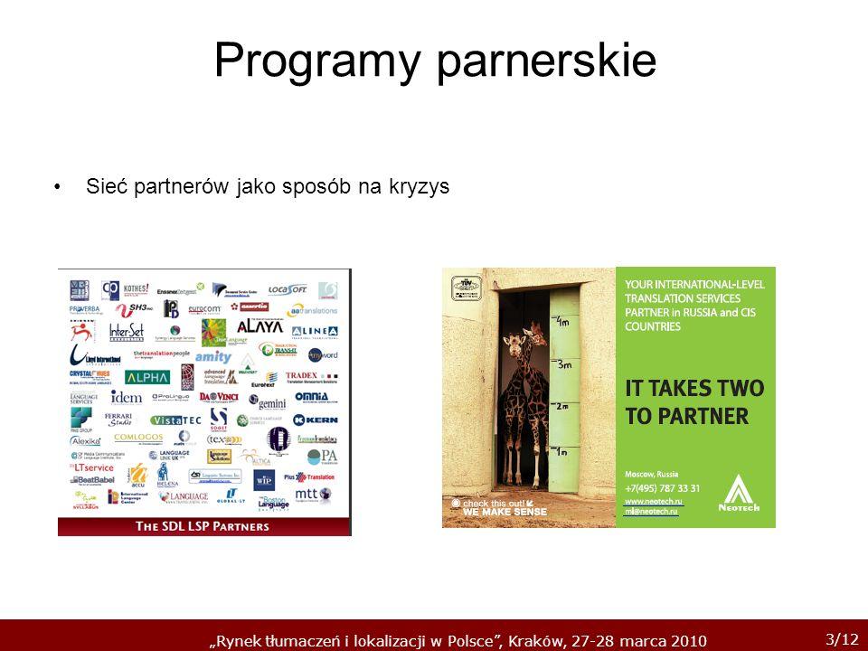 3/12 Rynek tłumaczeń i lokalizacji w Polsce, Kraków, 27-28 marca 2010 Programy parnerskie Sieć partnerów jako sposób na kryzys