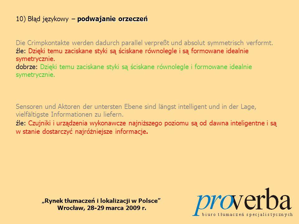BŁĘDY TŁUMACZENIOWE Rynek tłumaczeń i lokalizacji w Polsce Wrocław, 28-29 marca 2009 r.
