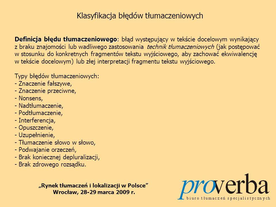BŁĘDY JĘZYKOWE Rynek tłumaczeń i lokalizacji w Polsce Wrocław, 28-29 marca 2009 r.