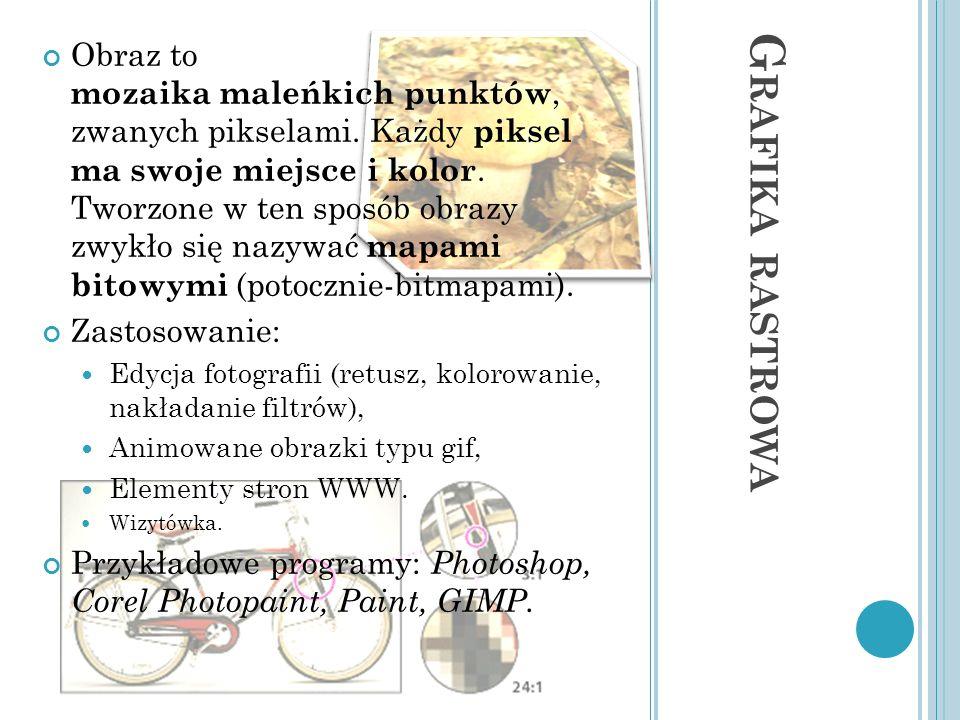 G RAFIKA WEKTOROWA Obrazy generowane są z obiektów prostych (linie, punkty, koła, …).