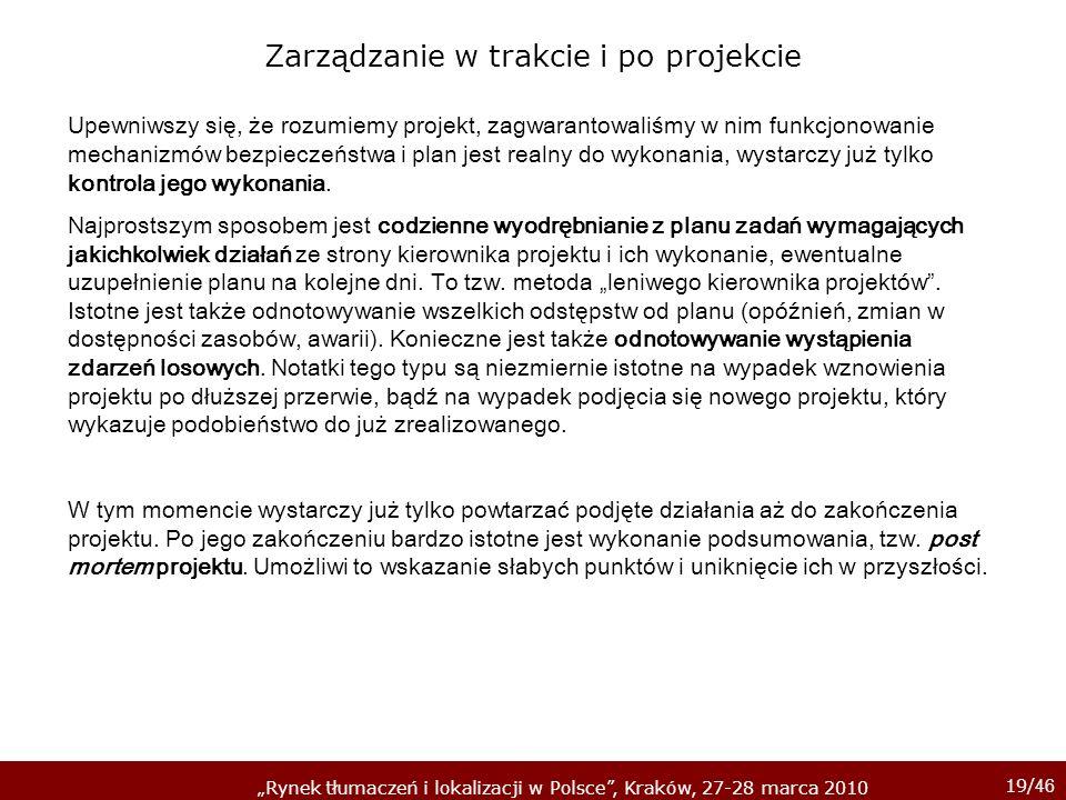 19/ 46 Rynek tłumaczeń i lokalizacji w Polsce, Kraków, 27-28 marca 2010 Upewniwszy się, że rozumiemy projekt, zagwarantowaliśmy w nim funkcjonowanie m