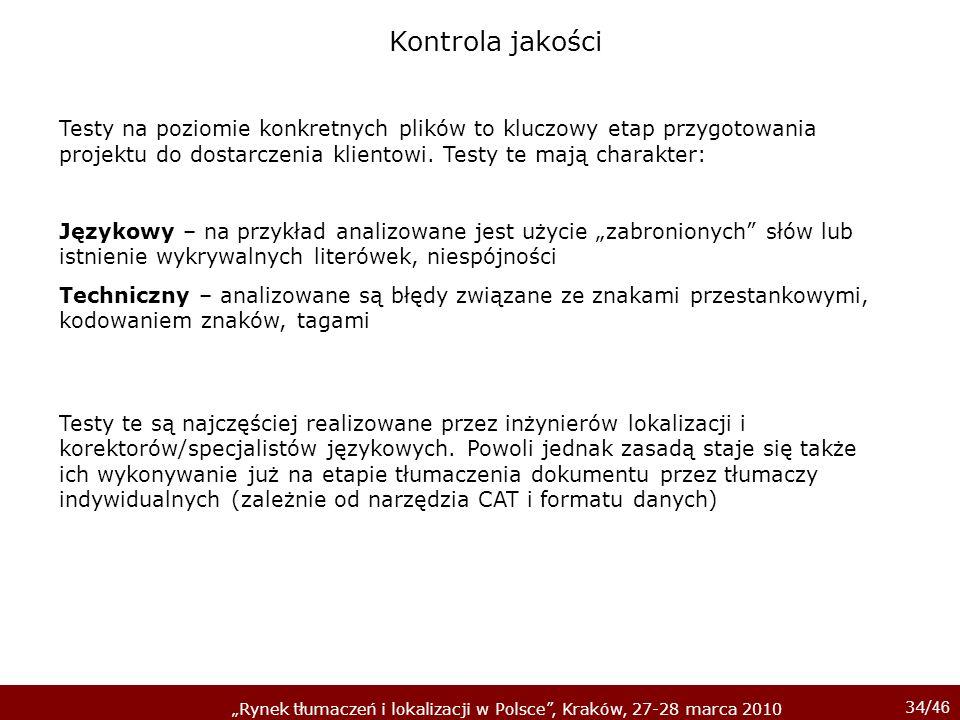 34/ 46 Rynek tłumaczeń i lokalizacji w Polsce, Kraków, 27-28 marca 2010 Testy na poziomie konkretnych plików to kluczowy etap przygotowania projektu d