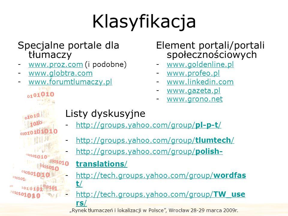Rynek tłumaczeń i lokalizacji w Polsce, Wrocław 28-29 marca 2009r. Klasyfikacja Specjalne portale dla tłumaczy -www.proz.com (i podobne)www.proz.com -