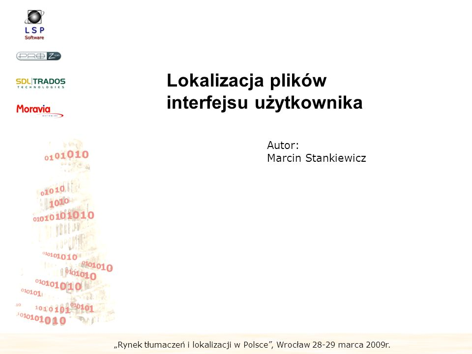 Rynek tłumaczeń i lokalizacji w Polsce, Wrocław 28-29 marca 2009r.