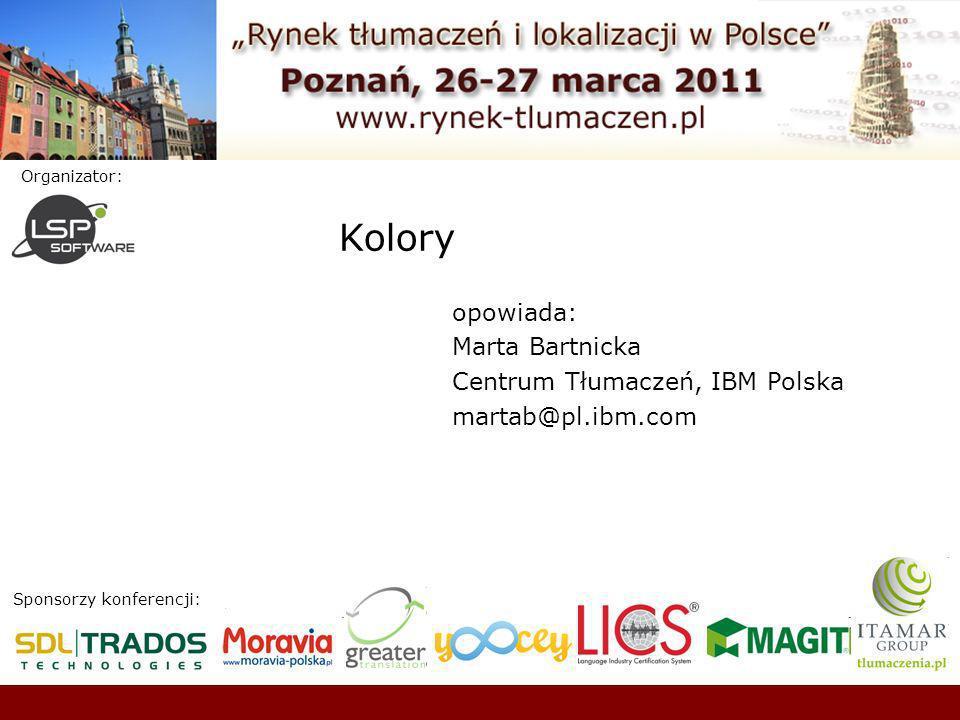 2/15 Rynek tłumaczeń i lokalizacji w Polsce, Poznań, 26-27 marca 2011 Kolory Po co kolory w produktach IBM.