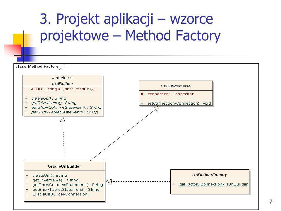 7 3. Projekt aplikacji – wzorce projektowe – Method Factory