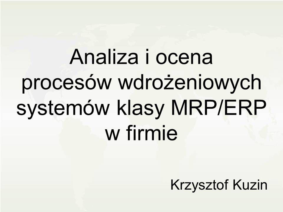Analiza i ocena procesów wdrożeniowych systemów klasy MRP/ERP w firmie Krzysztof Kuzin