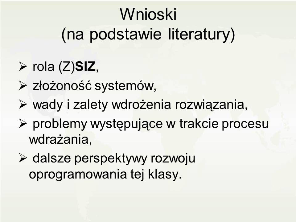 Wnioski (na podstawie literatury) rola (Z)SIZ, złożoność systemów, wady i zalety wdrożenia rozwiązania, problemy występujące w trakcie procesu wdrażan