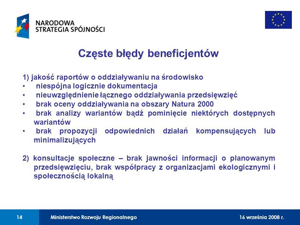 01 Częste błędy beneficjentów 1) jakość raportów o oddziaływaniu na środowisko niespójna logicznie dokumentacja nieuwzględnienie łącznego oddziaływani