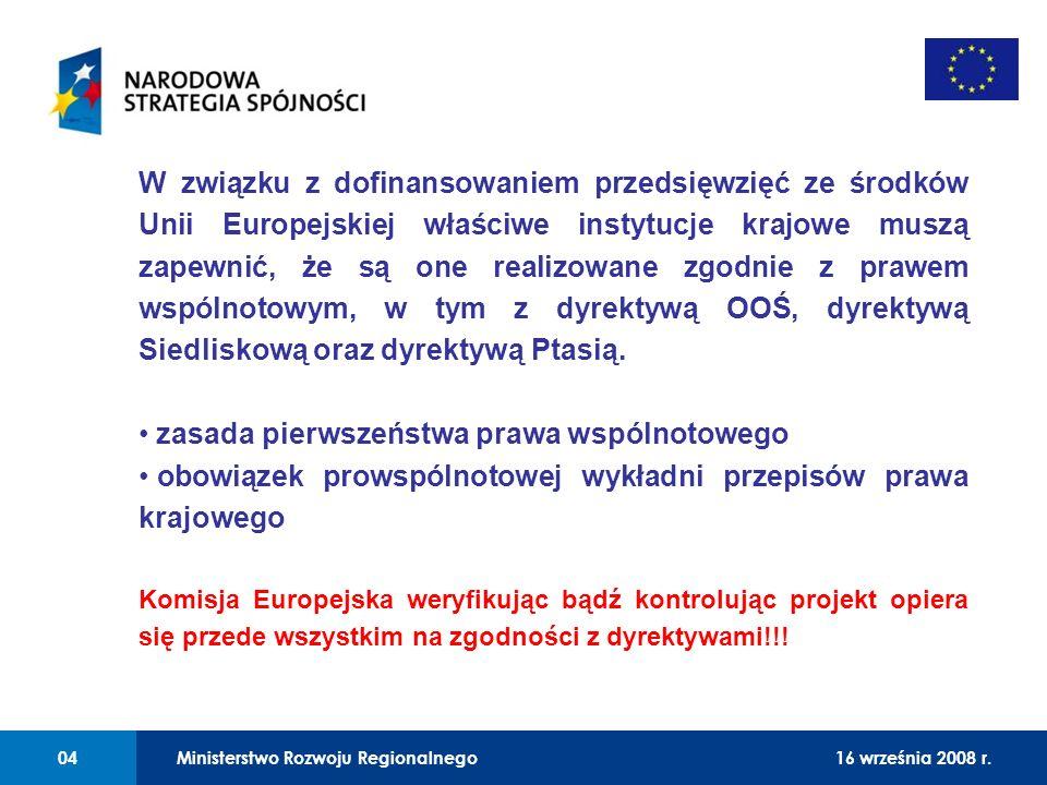 01 W związku z dofinansowaniem przedsięwzięć ze środków Unii Europejskiej właściwe instytucje krajowe muszą zapewnić, że są one realizowane zgodnie z