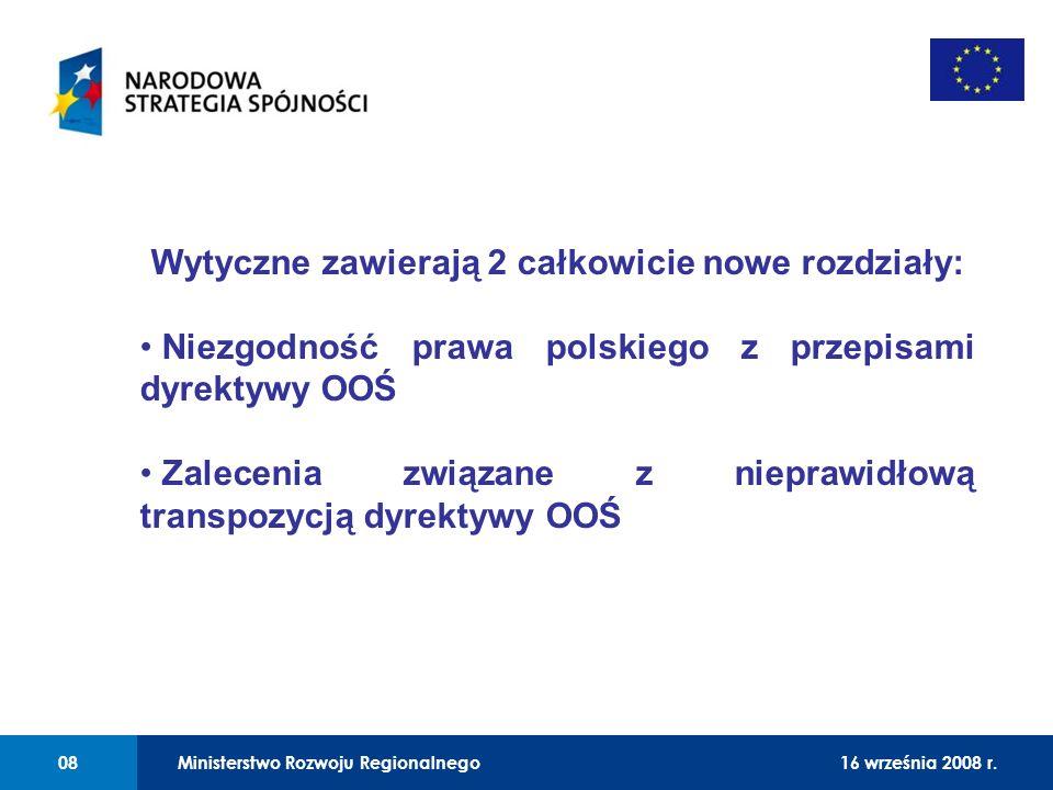 01 Wytyczne zawierają 2 całkowicie nowe rozdziały: Niezgodność prawa polskiego z przepisami dyrektywy OOŚ Zalecenia związane z nieprawidłową transpozy