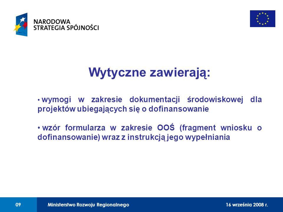 01 Wytyczne zawierają: wymogi w zakresie dokumentacji środowiskowej dla projektów ubiegających się o dofinansowanie wzór formularza w zakresie OOŚ (fr