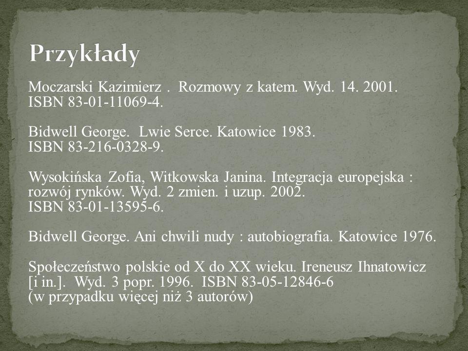 Moczarski Kazimierz. Rozmowy z katem. Wyd. 14. 2001. ISBN 83-01-11069-4. Bidwell George. Lwie Serce. Katowice 1983. ISBN 83-216-0328-9. Wysokińska Zof