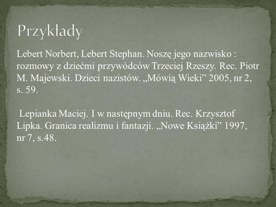 Lebert Norbert, Lebert Stephan. Noszę jego nazwisko : rozmowy z dziećmi przywódców Trzeciej Rzeszy. Rec. Piotr M. Majewski. Dzieci nazistów. Mówią Wie