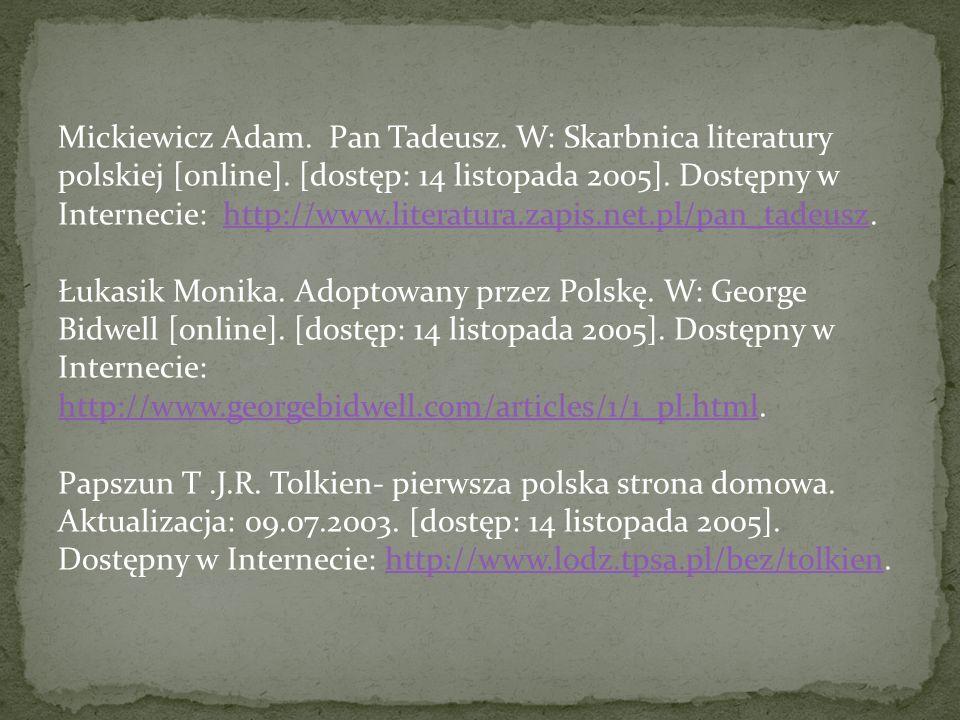 Mickiewicz Adam. Pan Tadeusz. W: Skarbnica literatury polskiej [online]. [dostęp: 14 listopada 2005]. Dostępny w Internecie: http://www.literatura.zap