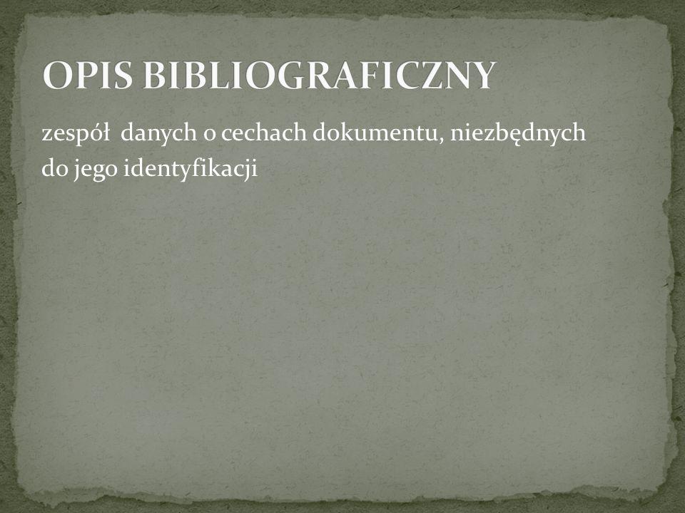 zespół danych o cechach dokumentu, niezbędnych do jego identyfikacji