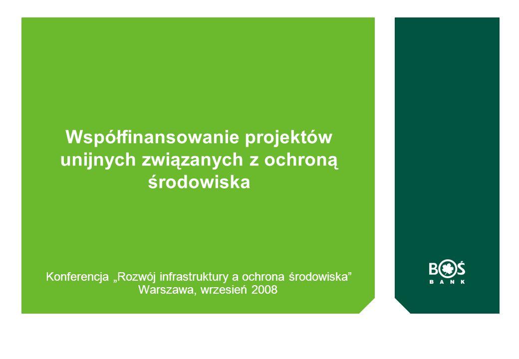 Współfinansowanie projektów unijnych związanych z ochroną środowiska Konferencja Rozwój infrastruktury a ochrona środowiska Warszawa, wrzesień 2008
