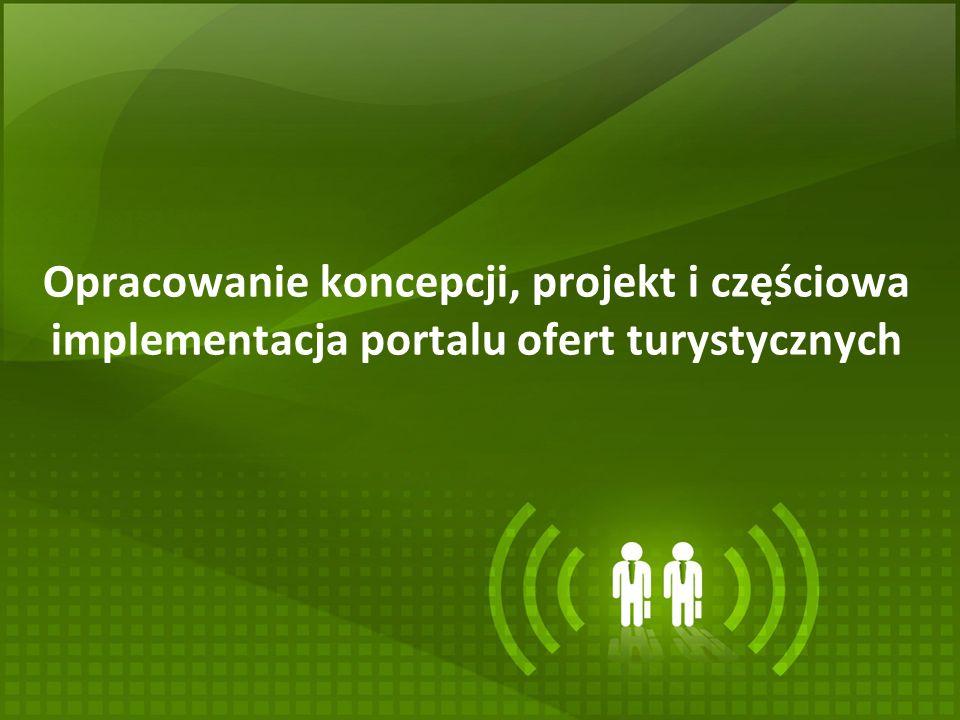 Opracowanie koncepcji, projekt i częściowa implementacja portalu ofert turystycznych