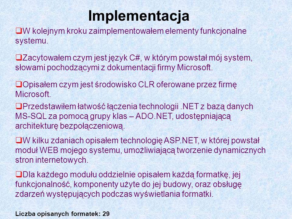 W kolejnym kroku zaimplementowałem elementy funkcjonalne systemu. Zacytowałem czym jest język C#, w którym powstał mój system, słowami pochodzącymi z