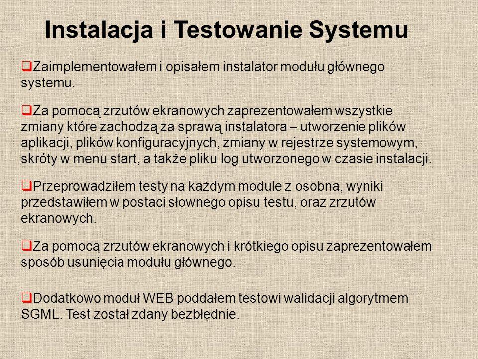 Instalacja i Testowanie Systemu Za pomocą zrzutów ekranowych zaprezentowałem wszystkie zmiany które zachodzą za sprawą instalatora – utworzenie plików