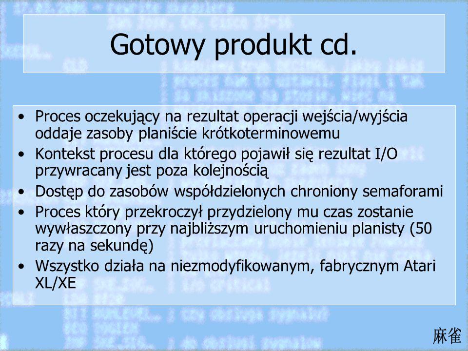 Gotowy produkt cd. Proces oczekujący na rezultat operacji wejścia/wyjścia oddaje zasoby planiście krótkoterminowemu Kontekst procesu dla którego pojaw