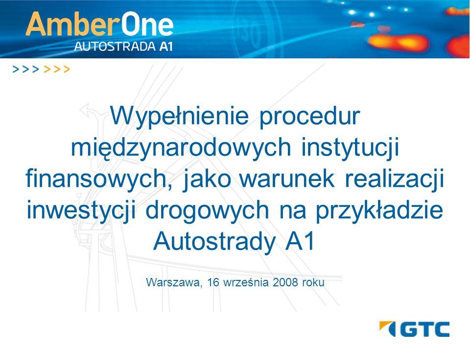 Wypełnienie procedur międzynarodowych instytucji finansowych, jako warunek realizacji inwestycji drogowych na przykładzie Autostrady A1 Warszawa, 16 w