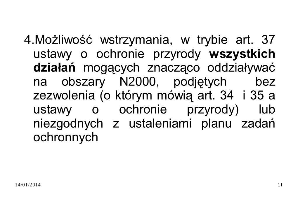 14/01/201411 4.Możliwość wstrzymania, w trybie art.