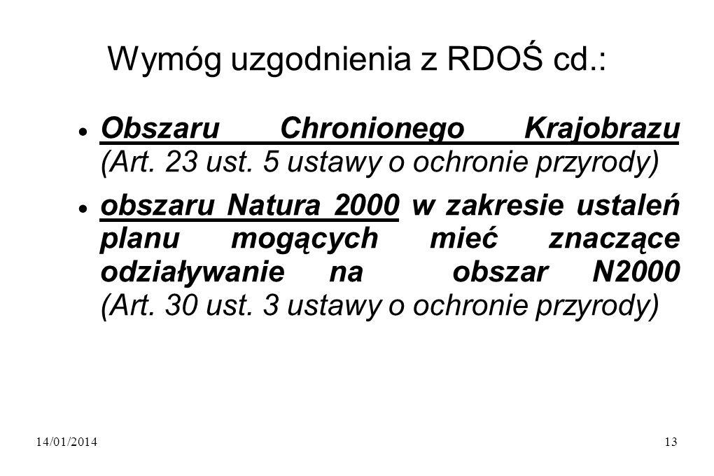 14/01/201413 Wymóg uzgodnienia z RDOŚ cd.: Obszaru Chronionego Krajobrazu (Art.