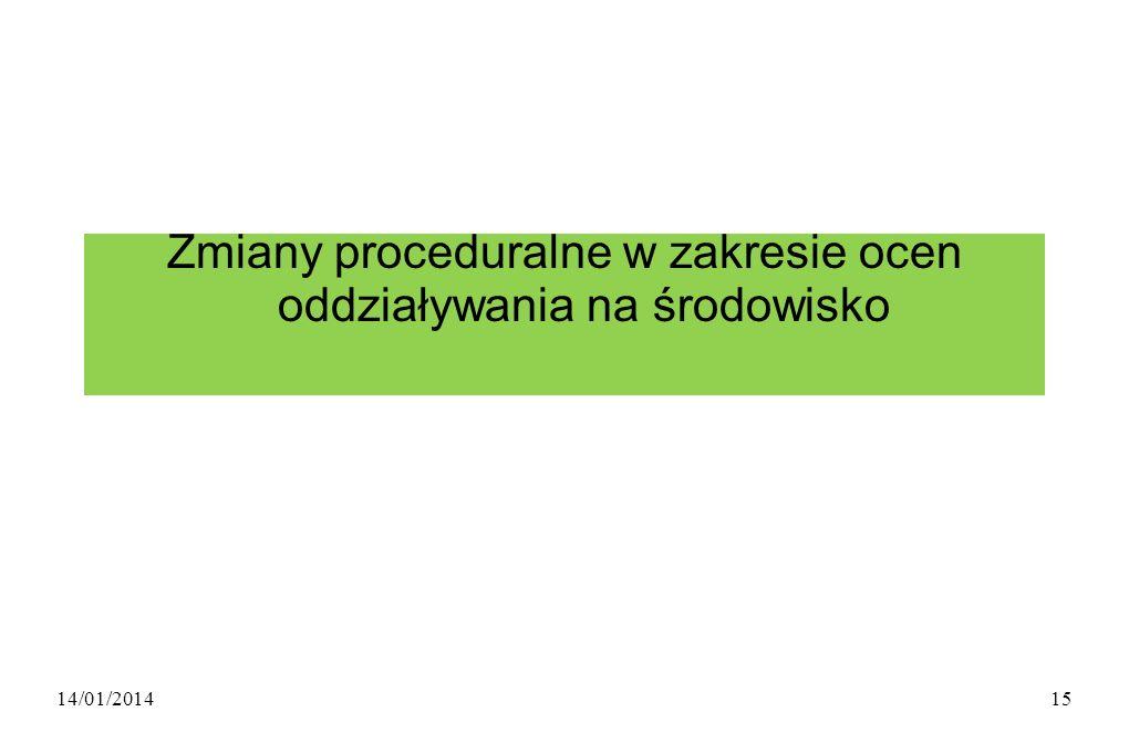 Zmiany proceduralne w zakresie ocen oddziaływania na środowisko 14/01/201415