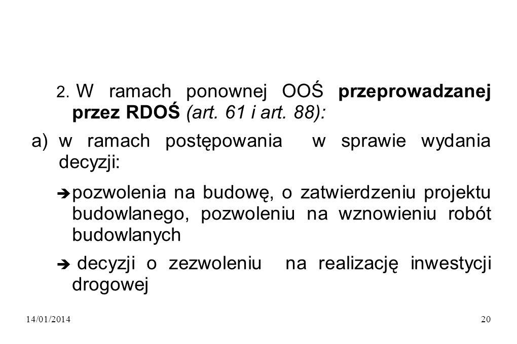 14/01/201420 2. W ramach ponownej OOŚ przeprowadzanej przez RDOŚ (art.