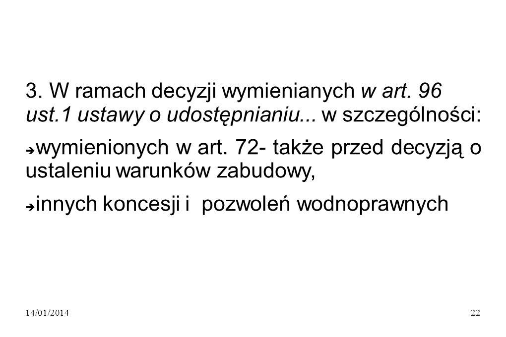 14/01/201422 3. W ramach decyzji wymienianych w art.