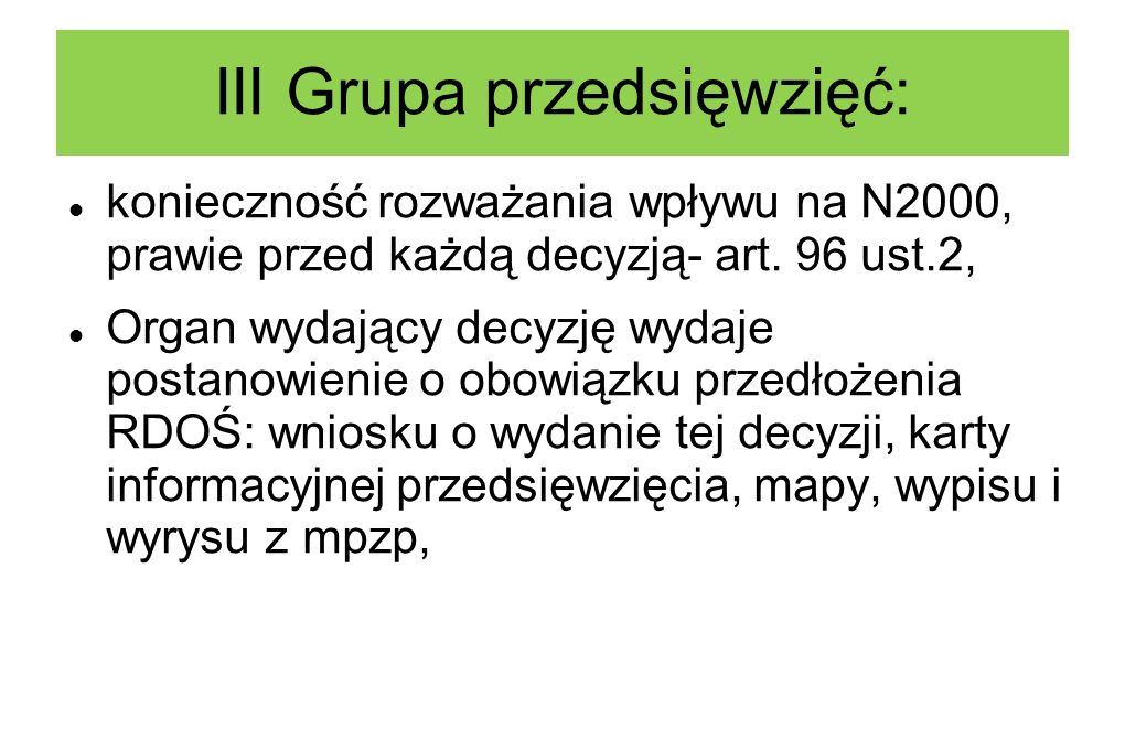 III Grupa przedsięwzięć: konieczność rozważania wpływu na N2000, prawie przed każdą decyzją- art.
