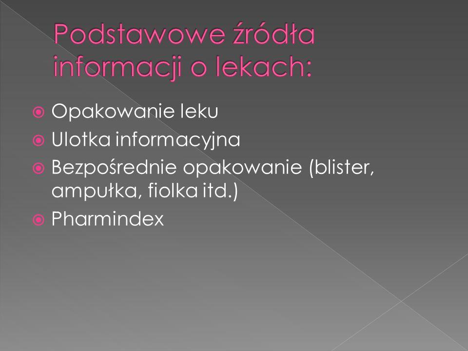 Opakowanie leku Ulotka informacyjna Bezpośrednie opakowanie (blister, ampułka, fiolka itd.) Pharmindex