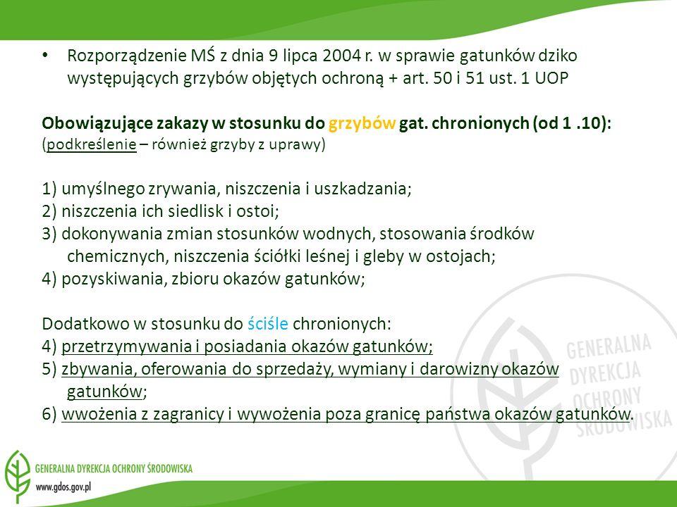 Rozporządzenie MŚ z dnia 9 lipca 2004 r. w sprawie gatunków dziko występujących grzybów objętych ochroną + art. 50 i 51 ust. 1 UOP Obowiązujące zakazy