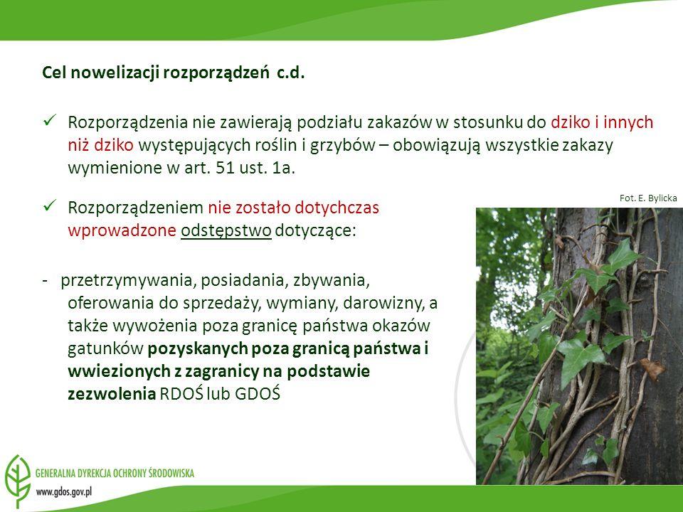 Cel nowelizacji rozporządzeń c.d. Rozporządzenia nie zawierają podziału zakazów w stosunku do dziko i innych niż dziko występujących roślin i grzybów