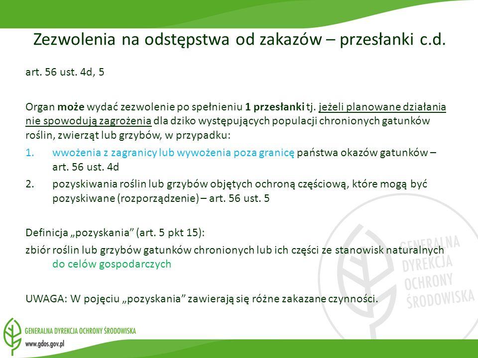 art. 56 ust. 4d, 5 Organ może wydać zezwolenie po spełnieniu 1 przesłanki tj. jeżeli planowane działania nie spowodują zagrożenia dla dziko występując