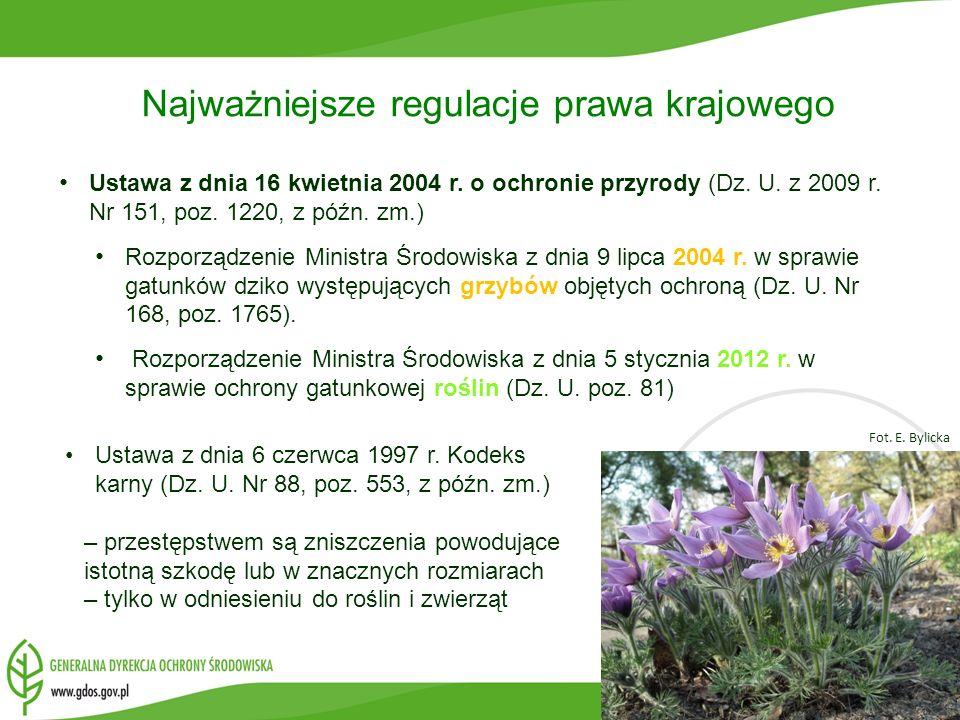 Ustawa z dnia 16 kwietnia 2004 r. o ochronie przyrody (Dz. U. z 2009 r. Nr 151, poz. 1220, z późn. zm.) Rozporządzenie Ministra Środowiska z dnia 9 li
