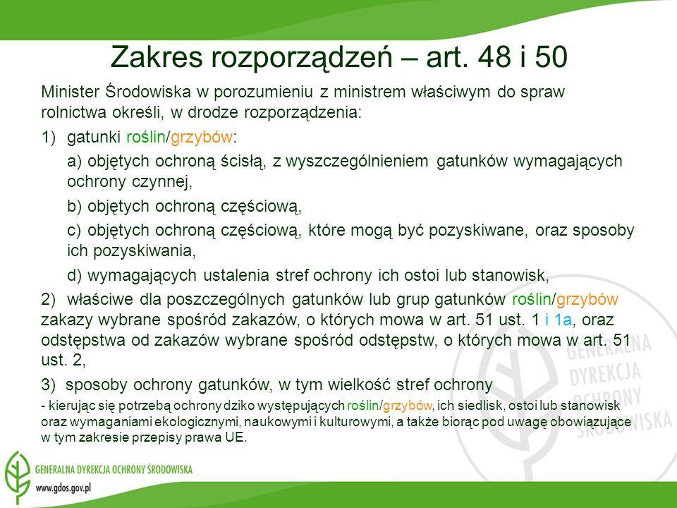 Zakres rozporządzeń – art. 48 i 50 Minister Środowiska w porozumieniu z ministrem właściwym do spraw rolnictwa określi, w drodze rozporządzenia: 1)gat