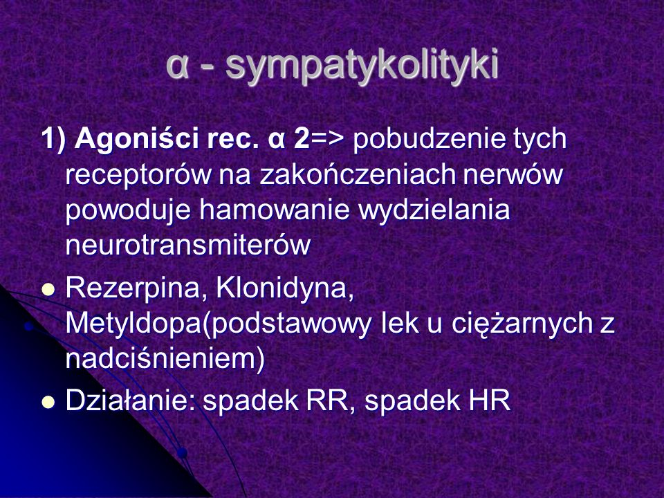 α - sympatykolityki 1) Agoniści rec.