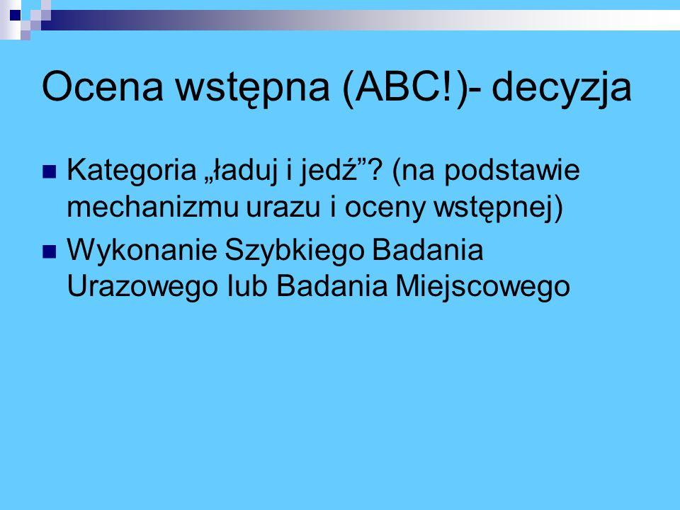 Ocena wstępna (ABC!)- decyzja Kategoria ładuj i jedź.