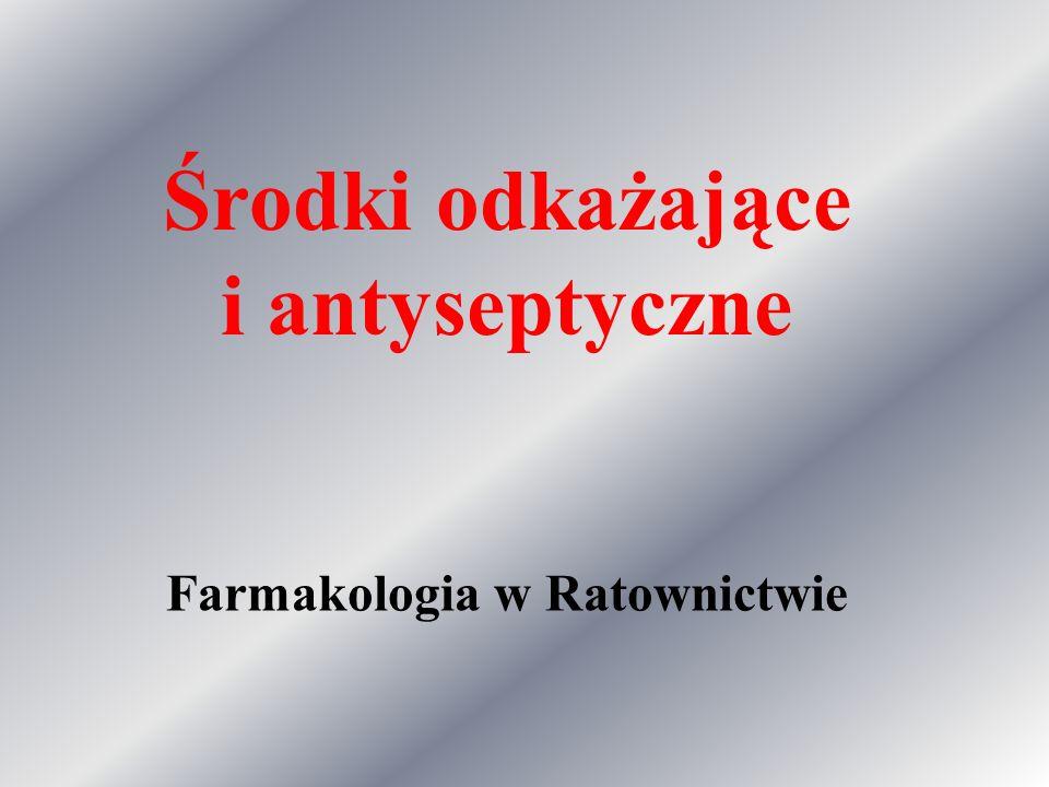 Farmakologia w Ratownictwie Środki odkażające i antyseptyczne