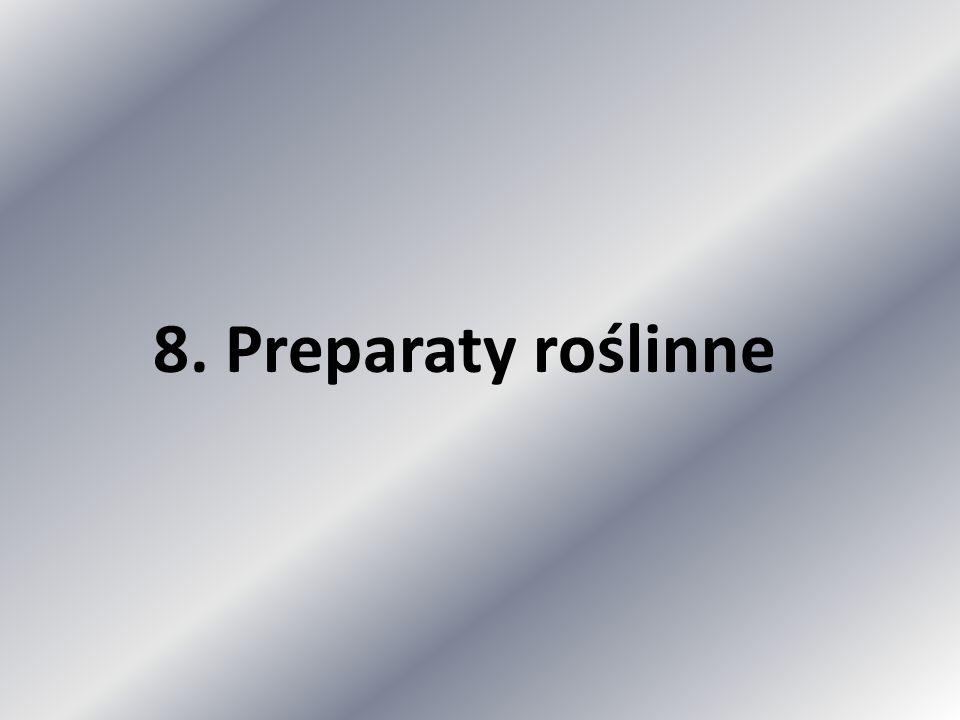 8. Preparaty roślinne