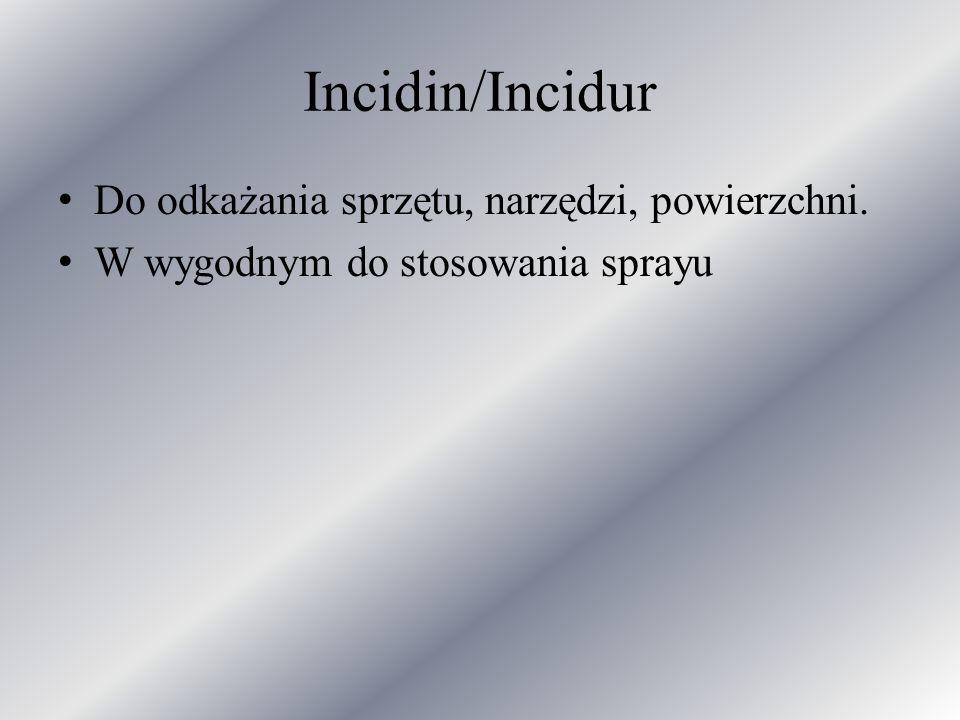 Incidin/Incidur Do odkażania sprzętu, narzędzi, powierzchni. W wygodnym do stosowania sprayu
