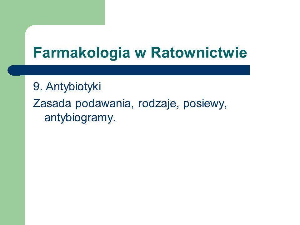 Farmakologia w Ratownictwie 9. Antybiotyki Zasada podawania, rodzaje, posiewy, antybiogramy.