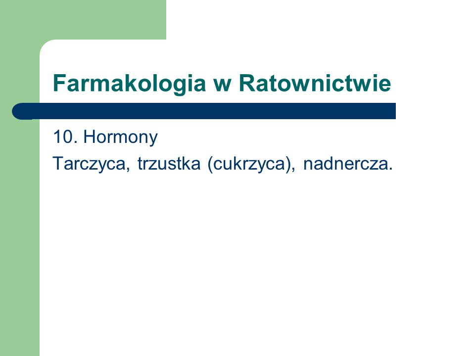 Farmakologia w Ratownictwie 10. Hormony Tarczyca, trzustka (cukrzyca), nadnercza.