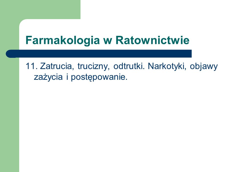 Farmakologia w Ratownictwie 11. Zatrucia, trucizny, odtrutki. Narkotyki, objawy zażycia i postępowanie.